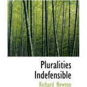 Pluralities Indefensible by Richard Newton