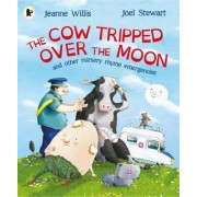 The Cow Tripped Over the Moon and Other Nursery Rhyme Emergencies by Jeanne Willis