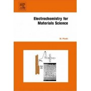 Electrochemistry for Materials Science by Waldfried Plieth