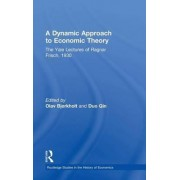 A Dynamic Approach to Economic Theory by Ragnar Frisch