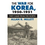 The War for Korea, 1950-1951 by Allan Millett