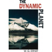 The Dynamic Planet by W. G. Ernst