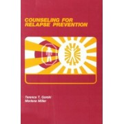Counseling for Relapse Prevention by Terence T Gorski