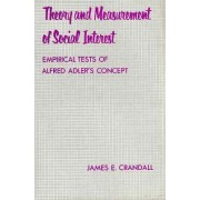 Theory and Measurement of Social Interest by James E. Crandall