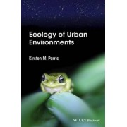 Ecology of Urban Environments by Kirsten M. Parris