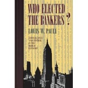 Who Elected the Bankers? by Louis W. Pauly