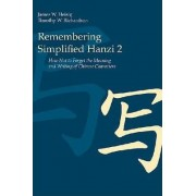 Remembering Simplified Hanzi: Vol. 2 by James W. Heisig