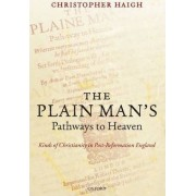 The Plain Man's Pathways to Heaven by Christopher Haigh