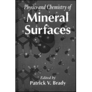 The Physics and Chemistry of Mineral Surfaces by Patrick V. Brady