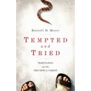 Tempted and Tried by Russell D. Moore