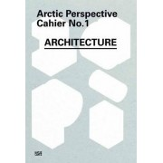 Arctic Perspective: Cahier - Architecture and Interior Design on the Seaside No. 1 by Andreas M