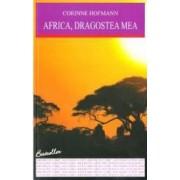 Africa dragostea mea - Corinne Hofmann