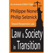 Law and Society in Transition by Philippe Nonet