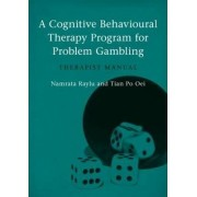 A Cognitive Behavioural Therapy Programme for Problem Gambling by Namrata Raylu