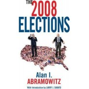 The 2008 Elections by Larry J. Sabato