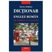 Dictionar englez-roman de expresii si locutiuni - Horia Hulban