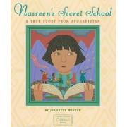 Nasreen's Secret School: A True Story from Afghanistan by Jeanette Winter