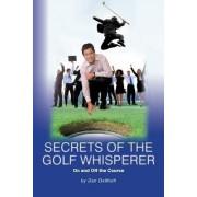 Secrets of the Golf Whisperer by Dan Demuth