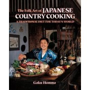 Folk Art Of Japanese Cooking by Gaku Homma