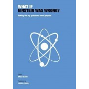 What If Einstein Was Wrong by Brian Clegg