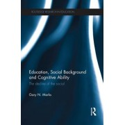 Education, Social Background and Cognitive Ability: The Decline of the Social