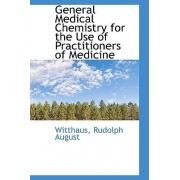 General Medical Chemistry for the Use of Practitioners of Medicine by Witthaus Rudolph August