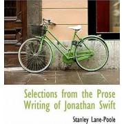 Selections from the Prose Writing of Jonathan Swift by Stanley Lane-Poole