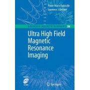 Ultra High Field Magnetic Resonance Imaging by Pierre-Marie Robitaille