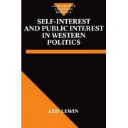 Self-Interest and Public Interest in Western Politics by Leif Lewin