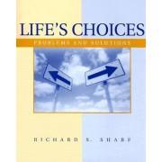 Life's Choices by Richard S. Sharf