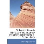 Sir Edward Seward's Narrative of His Shipwreck and Consequent Discovery of Certain Islands by William Ogilvie Porter