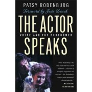 The Actor Speaks by Patsy Rodenburg