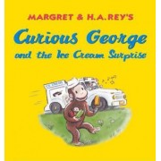 Curious George and the Ice Cream Surprise by Margret Rey
