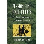 Pension Fund Politics by Jon Entine