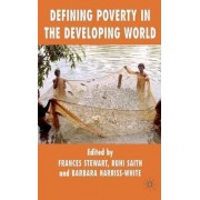 Defining Poverty in the Developing World by Frances Stewart