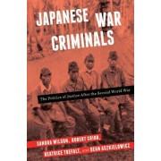 Japanese War Criminals: The Politics of Justice After the Second World War