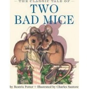 The Classic Tale of Two Bad Mice by Potter