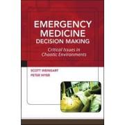 Emergency Medicine Decision Making by Scott Weingart