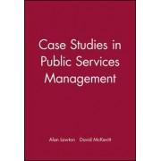 Case Studies in Public Services Management by Alan Lawton