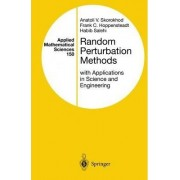 Random Perturbation Methods with Applications in Science and Engineering by A. V. Skorokhod
