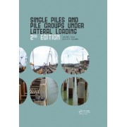 Single Piles and Pile Groups Under Lateral Loading, 2nd Edition by Lymon C. Reese