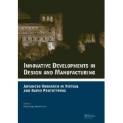 Innovative Developments in Design and Manufacturing by Paulo Jorge Da Silva Bartolo
