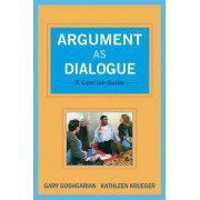 Argument as Dialogue by Gary J. Goshgarian