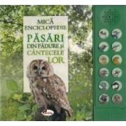 Mica enciclopedie Pasari din padure si cantecele lor