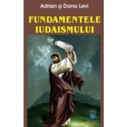 Fundamentele iudaismului - Adrian si Dana Levi