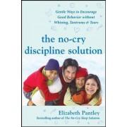 The No-cry Discipline Solution by Elizabeth Pantley