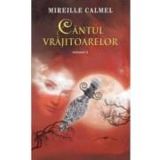 Cantul vrajitoarelor Vol. 2 - Mireille Calmel