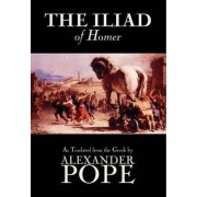 The Iliad by Homer, Classics, Literary Criticism, Ancient and Classical, Poetry, Ancient, Classical & Medieval by Homer