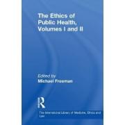 The Ethics of Public Health: v. 1 & v. 2 by Michael Freeman