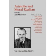 Aristotle and Moral Realism by Robert A. Heinaman